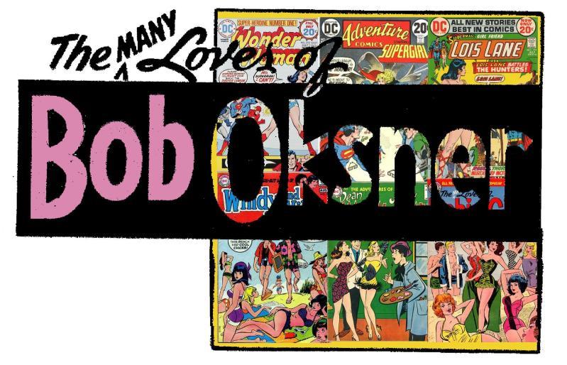 Many Loves of Bob Oksner